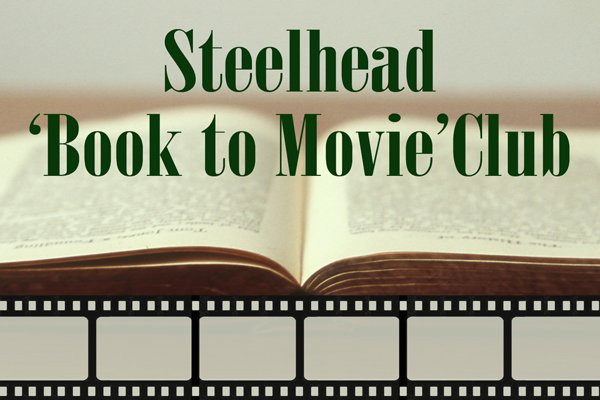 Steelhead Book to Movie Club